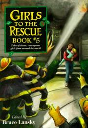 Cover of: Girls to the Rescue Book 5  | Bruce Lansky