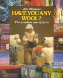 Have You Any Wool? by Jan Messent