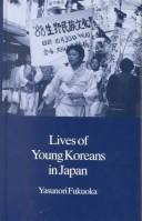 Cover of: Lives of young Koreans in Japan | Yasunori Fukuoka
