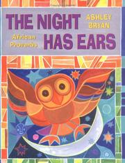 Cover of: The Night Has Ears | Ashley Bryan