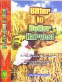 Cover of: Bitter to better harvest