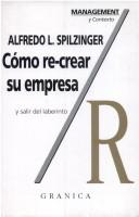 Cover of: Como re-crear su empresa y salir del laberinto