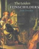 Cover of: The Leiden fijnschilders from Dresden