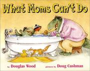 Cover of: What moms can't do