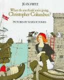 Cover of: Where Do You Think You're Going, Christopher Columbus?