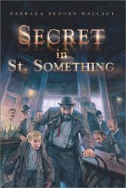 Cover of: Secret in St. Something | Barbara Brooks Wallace