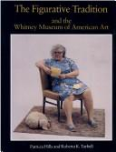 Cover of: The figurative tradition and the Whitney Museum of American Art: paintings and sculpture from the permanent collection