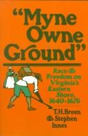 Cover of: Myne owne ground | T. H. Breen