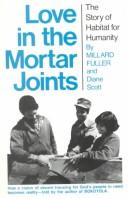Cover of: Love in the mortar joints | Millard Fuller