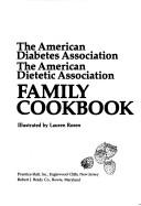 Cover of: The American Diabetes Association/the American Dietetic Association Family Cookbook