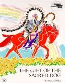 Cover of: The gift of the sacred dog