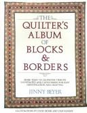 The quilter's album of blocks & borders by Jinny Beyer