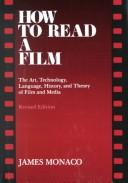 Cover of: How to read a film | Monaco, James.