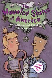 Cover of: Haunted States of America: Haunted Houses and Spooky Places in All 50 States and Canada, Too!
