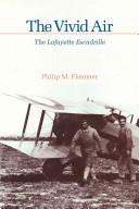 Cover of: The vivid air, the Lafayette Escadrille | Philip M. Flammer