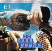Cover of: Be Good, Gertie! (E.T. the Extra Terrestrial)