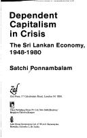 Cover of: Dependent capitalism in crisis | Satchi Ponnambalam