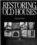 Cover of: Restoring old houses | Nigel Hutchins