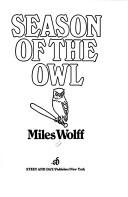 Cover of: Season of the owl | Miles Wolff