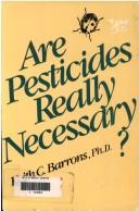 Cover of: Are pesticides really necessary? | Keith Converse Barrons