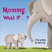 Cover of: Mommy, What If...? | Carla Dijs