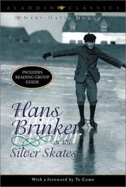 Cover of: Hans Brinker, or, The silver skates | Mary Mapes Dodge