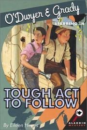 Cover of: O'Dwyer & Grady Starring in Tough Act to Follow