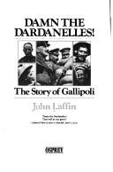 Damn the Dardanelles! by Laffin, John.