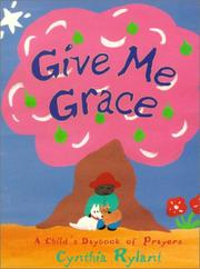 Cover of: Give Me Grace: a child's daybook of prayers