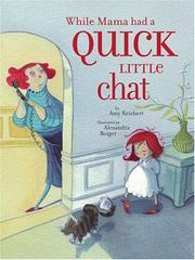 Cover of: While Mama had a quick little chat | Amy Reichert
