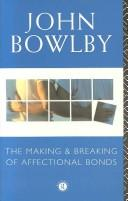Cover of: The making & breaking of affectional bonds