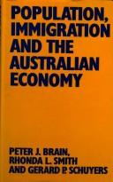 Cover of: Population, immigration, and the Australian economy | Peter J. Brain