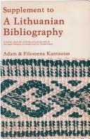 Cover of: Supplement to A Lithuanian bibliography | Adam Kantautas
