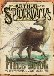 Cover of: Arthur Spiderwick's Field Guide to the Fantastical World Around You (Spiderwick Chronicles) | Holly Black