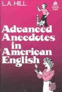 Cover of: Advanced anecdotes in American English