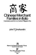 Cover of: Chinese merchant families in Iloilo = | John T. Omohundro