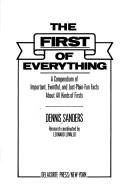 Cover of: The first of everything | Sanders, Dennis