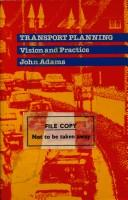 Cover of: Transport planning, vision and practice | Adams, John