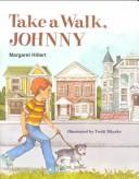 Cover of: Take a walk, Johnny