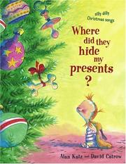 Where Did They Hide My Presents? by Alan Katz