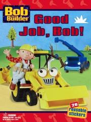 Cover of: Good Job, Bob! (Bob the Builder) | Phoebe Beinstein