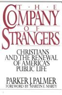 Cover of: The Company of Strangers: Christians and the renewal of America's public life