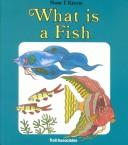 Cover of: What is a fish