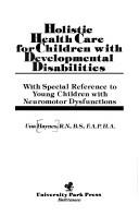 Cover of: Holistic health care for children with developmental disabilities