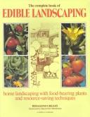 Cover of: The complete book of edible landscaping