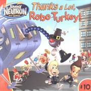 Cover of: Thanks a Lot, Robo-Turkey!