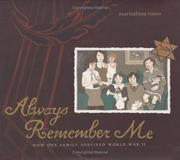Cover of: Always Remember Me: How One Family Survived World War II