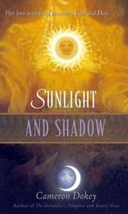 Cover of: Sunlight and shadow | Cameron Dokey