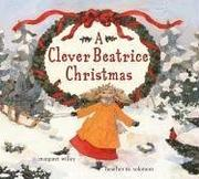 Cover of: Clever Beatrice Christmas | Margaret Willey