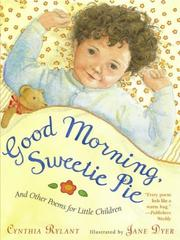 Cover of: Good Morning, Sweetie Pie: And Other Poems for Little Children